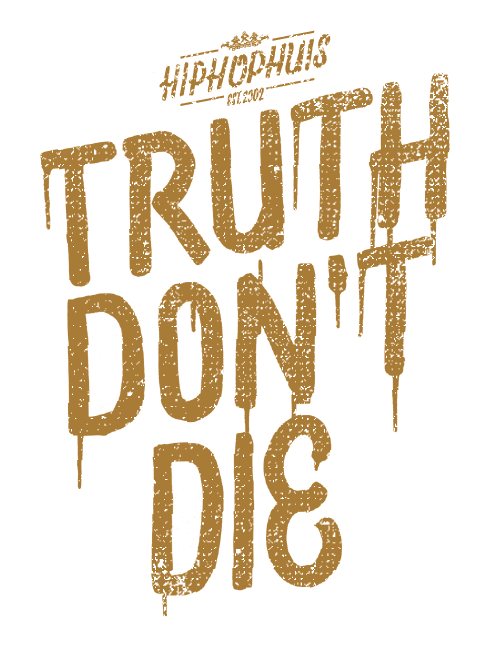 Truth Don't Die